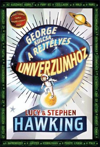 Lucy Hawking - Stephen Hawking: George kulcsa a rejtélyes univerzumhoz